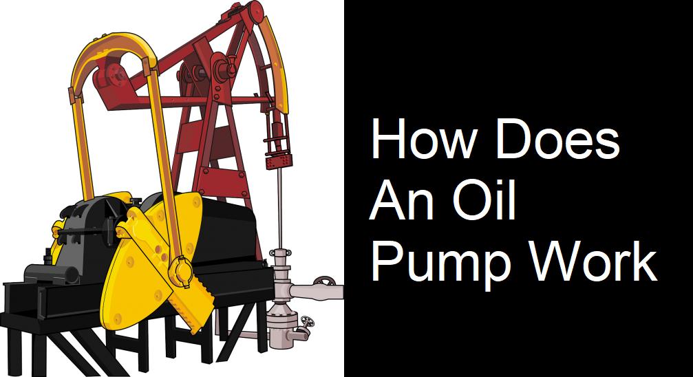 How Does An Oil Pump Work?